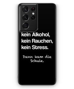 Samsung Galaxy S21 Ultra Silikon Hülle - 6 Jahre Kein Alkohol BK