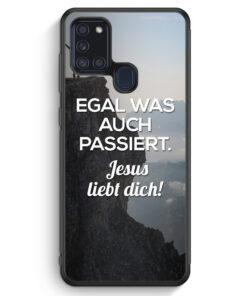 Samsung Galaxy A21s Silikon Hülle - Egal was auch passiert - Jesus liebt dich