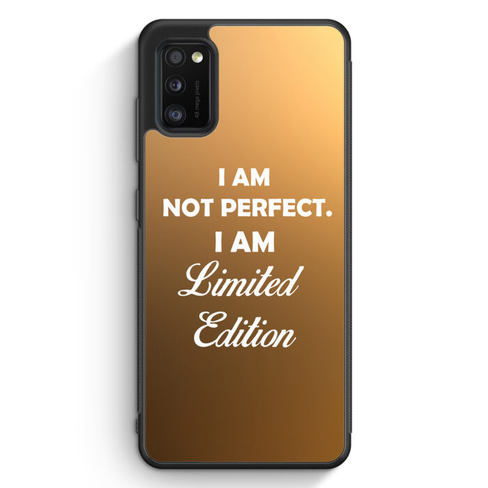 Samsung Galaxy A41 Silikon Hülle - I Am Not Perfect. I Am Limited Edition