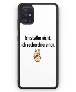 Samsung Galaxy A51 Silikon Hülle - Ich stalke nicht - ich recherchiere nur