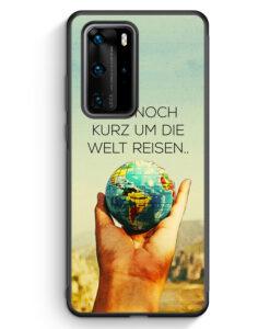 Huawei P40 Pro Silikon Hülle - Nur Noch Kurz Um Die Welt Reisen