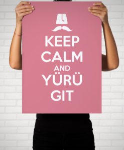 Keep Calm And Yürü Git - Poster